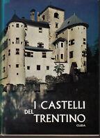 Aldo Gorfer, I CASTELLI DEL TRENTINO guida Saturnia 1967 seconda ed. come nuovo