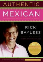 Authentic Mexican : Regional Cooking from the Heart of Mexico, Hardcover by B...
