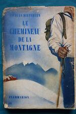 JACQUES DIETERLEN – LE CHEMINEAU DE LA MONTAGNE – FLAMMARION – 1943