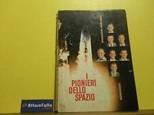 ART L1776 LIBRO I PIONIERI DELLO SPAZIO - BANCIARDI - 1961
