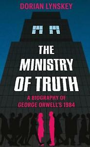 The Ministry of Truth: A Biography of George Orwell's 1984  **NEW HARDBACK**