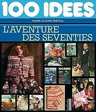 100 Idees, l'aventure des Seventies de Treglia Marie-... | Livre | état très bon