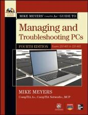 Mike Meyers' CompTIA A+ Guide to Managing and Troubleshooting PCs book, 4th....