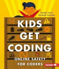 Kids Get Coding: Online Safety for Coders by Heather Lyons and Elizabeth...