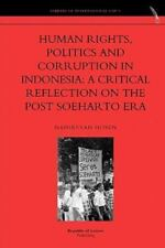Human Rights, Politics and Corruption in Indonesia: A Critical Reflection on the