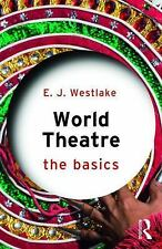 The Basics: World Theatre by E. J. Westlake (2017, Paperback)
