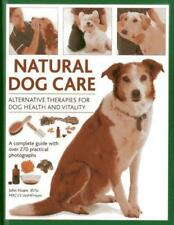 Natural Dog Care : Alternative Therapies for Dog Health and Vitality by John Hoa