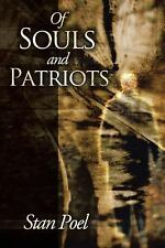 Of Souls and Patriots by Stan Poel (2013, Paperback)
