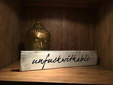 Unf*ckwithable Rustic Distressed style Wood Sign, home decor,desk sign,farmhouse