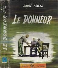 ANDRÉ HÉLÉNA . LE DONNEUR . LA GRENADE . 1959 .