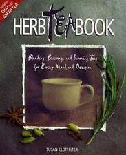 The Herb Tea Book : Blending, Brewing, and Savoring Teas for Every Mood and...