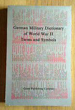 German Military Dictionary of World War II Terms and Symbols, Paperback 1st 1983