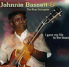 Johnnie Bassett & The Blues Insurgents I Gave My Life to the Blues