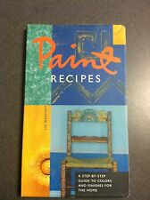 Paint Recipes: Step-By-Step Guide To Colors and Finishes 1996 Softcover Color
