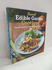 Sunset Edible Garden Cookbook Healthy Recipes Growing & Harvesting Tips Guide