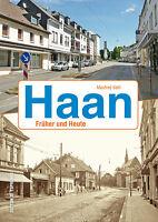 Haan Früher und Heute NRW Stadt Geschichte Bildband Bilder Fotos Buch Archivbild