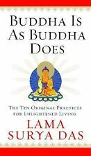 Buddha Is as Buddha Does: The Ten Original Practices for Enlightened Living by