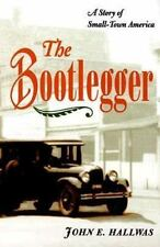 The Bootlegger: A Story of Small-Town America (Paperback or Softback)