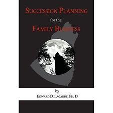 Planification de la relève pour l'entreprise familiale par Ph D Edward D Lagarde...