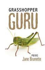 Grasshopper Guru by Jane Brunette (2013, Paperback)