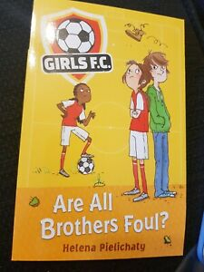**NEW PB** Girls FC - Are All Brothers Foul? by Helena Pielichaty (2009)