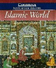 Cambridge Illustrated Histories: The Cambridge Illustrated History of the Islami