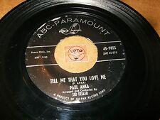 PAUL ANKA - TELL ME THAT YOU LOVE ME - I LOVE YOU BABY / LISTEN /  TEEN POPCORN