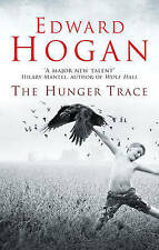 The Hunger Trace by Edward Hogan (Hardback, 2011)