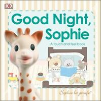 NEW - Sophie la Girafe: Good Night, Sophie: A touch and feel book by DK