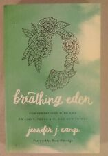 Breathing Eden: Conversations with God ... by Jennifer J. Camp (2016, Pb)