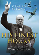 His Finest Hours: The War Speeches of Winston Churchill, Stewart, Graham, Used;