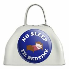 No Sleep Til Bedtime Funny Humor White Metal Cowbell Cow Bell Instrument