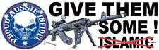 AUSSIE PRIDE ANTI ISLAMIC STATE GIVE THEM SOME AK47 PROUD AUSSIE INFIDEL STICKER
