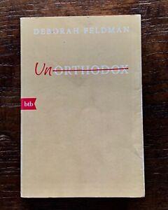 Deborah Feldman, UnORTHODOX. Eine autobiografische Erzählung, btb-TB 2017.