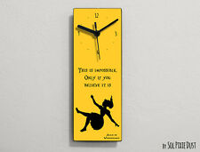 Alice in Wonderland -This is impossible.Only if you believe it is. - Wall Clock