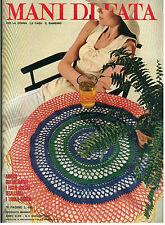 MANI DI FATA GIUGNO 1972 ANNO XLVII N. 6 LAVORI FEMMINILI TAGLIO CUCITO RICAMO