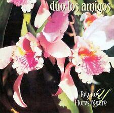 Duo Los Amigos : Regalos Y Flores, Madre CD