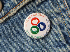 Life is Fragile - Take Nothing for Granted - Small Button Badge - 25mm diam