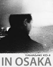 In Osaka: Photographs by Yamasaki Ko-Ji (Paperback or Softback)