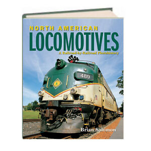 North American Locomotives Railroad Photohistory by Brian Solomon (Hardcover)