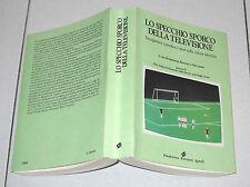 Aldo Grasso Bettetini LO SPECCHIO SPORCO DELLA TELEVISIONE Sport Tv Scienza 1988