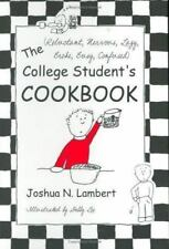 The (Reluctant , Nervous, Lazy, Broke, Busy, Confused) College Student's Cookboo