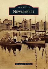 Newmarket [Images of America] [NH] [Arcadia Publishing]