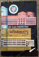 SIGNED, A HISTORY OF SAINT JOSEPH'S PREPARATORY SCHOOL, 1851-1976, by GORMLEY