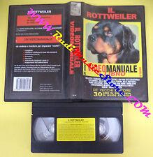 VHS film IL ROTTWEILER videomanuale 2001 DVE 36 minuti cane (F18) no dvd