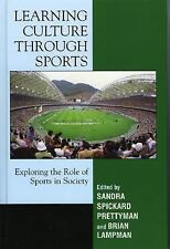 Learning Culture Through Sports : Exploring the Role of Sport in Society...