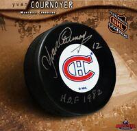 YVAN COURNOYER Signed Montreal Canadiens Original Six Puck w/ HoF Inscription