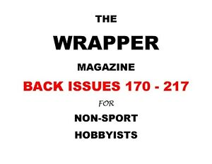 THE WRAPPER   Non-Sport Magazine   Back Issues #170 - 217   YOU PICK