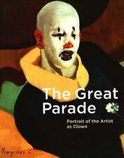 The Great Parade: Portrait of the Artist as Clown by Yale University Press...