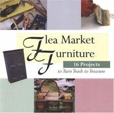 Flea Market Furniture: 16 Projects to Turn Trash t